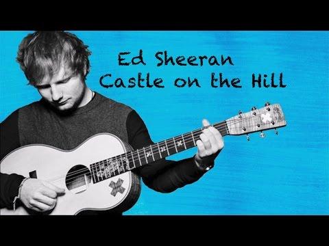 Ed Sheeran - Castle On The Hill (lyrics)