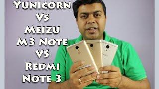 Hindi | Yunicorn VS Meizu M3 Note VS Redmi Note 3 Comparison Review
