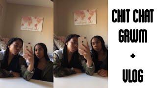 CHIT CHAT GRWM + VLOG    Asia & Aubree