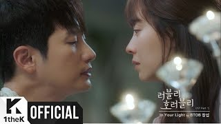 [MV] Lee Chang Sub(이창섭) (BTOB) _ In Your Light (Lovely Horribly(러블리 호러블리) OST Part.5)