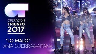 LO MALO - Ana y Aitana (Segunda Actuación) | OT 2017 | Gala Eurovisión