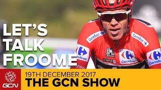 Let's Talk Froome: Just How Bad Is It? | GCN Show Ep. 258