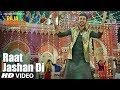 Raat Jashan Di Video Song Raja Abroadiya Jazim Sharma mp3