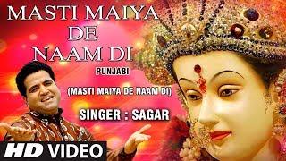 MASTI MAIYA DE NAAM DI | Punjabi Devi Bhajan I SAGAR | SHAM PATHAN KOTI