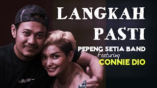 Connie Dio Feat. Pepeng SETIA BAND - Langkah Pasti