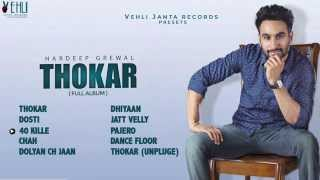Thokar Full Album || Audio Jukebox || Hardeep Grewal || Latest New Punjabi Songs 2015