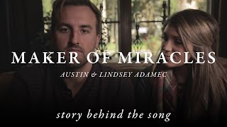Maker of Miracles - A&LA (song story)