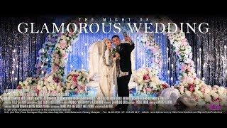 The Best Muslim Wedding   Ashraf & Siti   The Night of Glamorous Wedding by Digimax