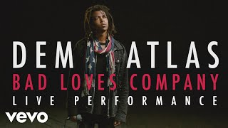"deM atlaS - ""Bad Loves Company"" Official Performance"