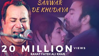 Rahat Fateh Ali Khan New Emotional Song - Sanwar De Khudara