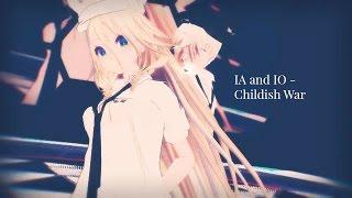 【MMD】 IA and IO - Childish War