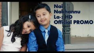 Nai Nabhannu La 2 - Official Promo - Priyanka Karki - Suraj Singh Thakuri - Prem Pariyar