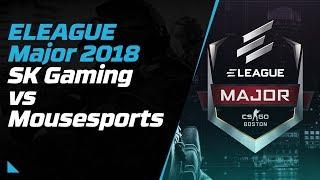 ELEAGUE MAJOR 2018 SK vs Mousesports