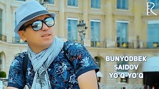 Bunyodbek Saidov - Yo'q-yo'q | Бунёдбек Саидов - Йук-йук