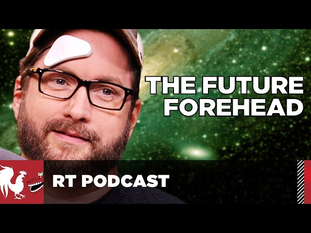 The Future Forehead – RT Podcast #343