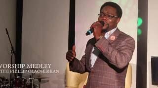 CONTEMPORARY WORSHIP MEDLEY FROM PHILLIP OLAOSEBIKAN