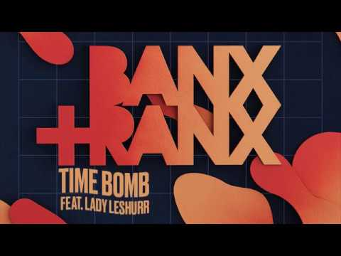 Banx & Ranx - Time Bomb (ft Lady Leshurr) (Official Audio)