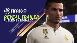 FIFA 18 REVEAL TRAILER   FUELED BY RONALDO