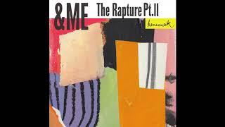 &ME - The Rapture Pt.II
