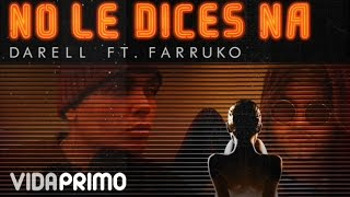 Darell x Farruko - No Le Dices Na (Remix) [Official Audio]