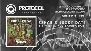 R3hab & Lucky Date - Rip It Up (Nicky Romero Edit)