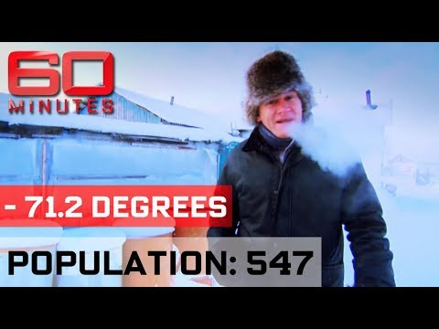 Visiting the coldest town in the world Chilling Out 60 Minutes Australia