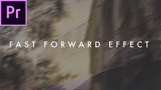 How To Fast Forward Effect | Premiere CC Tutorial
