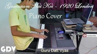 Gumnaam Hai Koi - PIANO Cover  Guru Datt Vyas  |1920 London |Jubin Nautiyal,Antara Mitra|