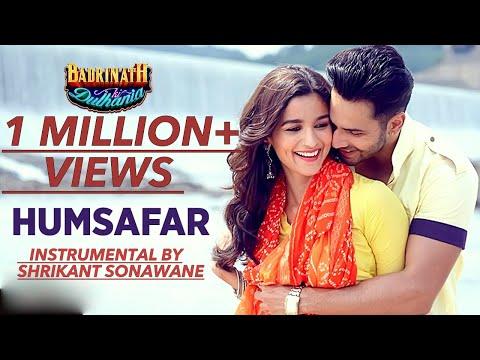 Humsafar Instrumental | Shrikant Sonawane | Badrinath Ki Dulhania