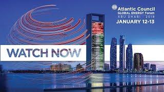 2018 Atlantic Council Global Energy Forum    Day 1