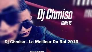 🎼🎤أفضل أغاني بداية 2017 غير أجديدDj Chmiso 🎤🎶- Le Meilleur Du Rai 2016 - 480P