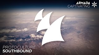 Protoculture - Southbound (Original Mix)