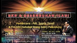 Liputan KKR & KESEMBUHAN ILAHI  Tana Toraja Juli 2018  (Rantepao & Makale)