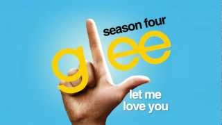 Let Me Love You  (Until You Learn To Love Yourself) - Glee Cast [HD FULL STUDIO]