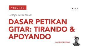 Belajar Gitar Klasik : Basic Petikan Tirando & Apoyando - Rachmat Kusnadi