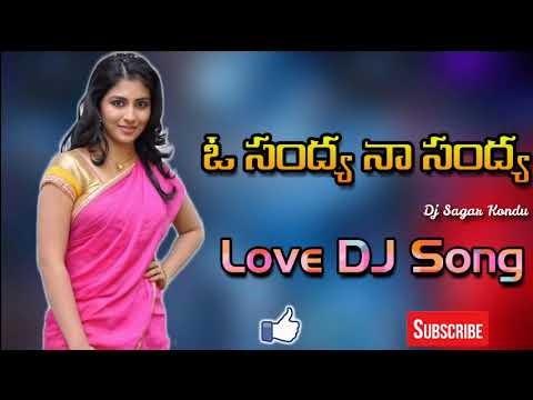 Xxx Mp4 O Sandhya Na Sandhya DJ Mix By Dj Sagar Kondu O Sandya Na Sandya DJ Song Privat Song 3gp Sex