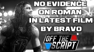 NO EVIDENCE On Roman Reigns In LATEST JON BRAVO FILM | Off The Script 213 Part 2