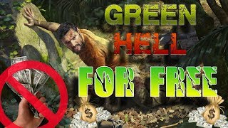How to download GREEN HELL for FREE - No torrent - 5 minute Download