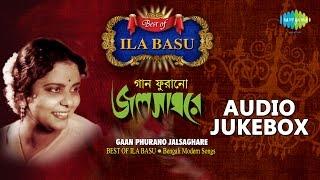 Best of Ila Basu - Vol. 2 | Popular Bengali Songs | Audio Jukebox