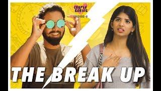 The Break Up | Couple Series E08 | Ft. Rahul Raj And Dipshi Blessy | Put Chutney