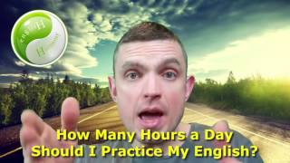 How Many Hours a Day Should I Practice My English?