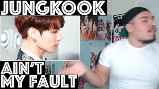 BTS JUNGKOOK Ain't My Fault FMV REACTION