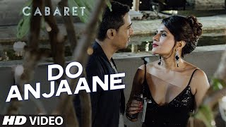 Do Anjaane Video Song | CABARET | Richa Chadha, Gulshan Devaiah | Roopkumar Rathod | T-Series