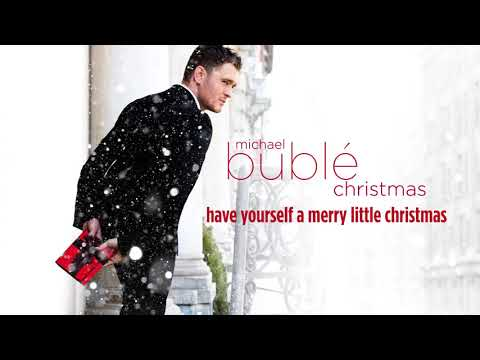 Michael Bublé Have Yourself A Merry Little Christmas Official HD