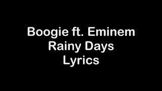 Boogie ft Eminem - Rainy Days [Lyrics]