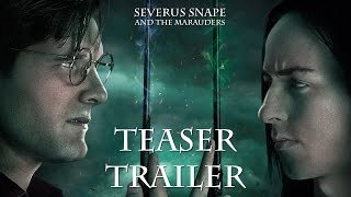 Severus Snape and the Marauders - Teaser Trailer - Harry Potter Fan Film