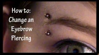 How to Change an Eyebrow Piercing