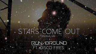 Stars Come Out - RUNAGROUND ft. Disco Fries - Original Mix