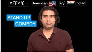 Standup Comedy - Affair (Indian vs American)