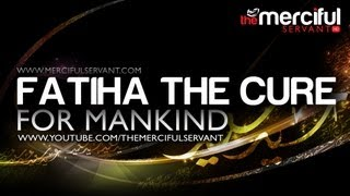 Fatiha the cure for Mankind! ᴴᴰ